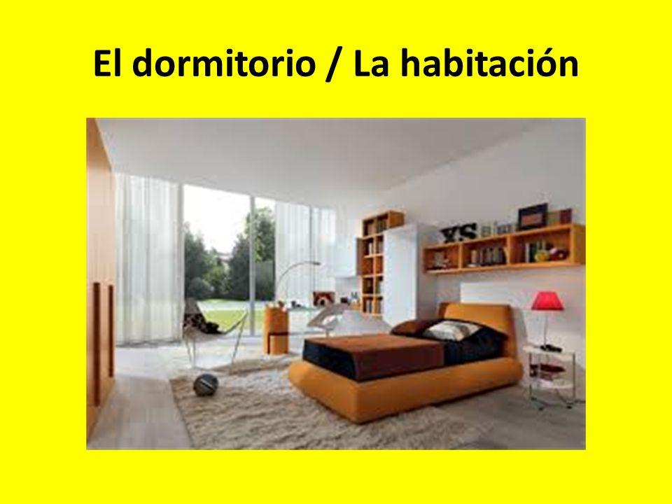 El dormitorio / La habitación