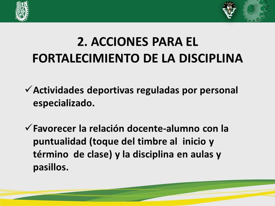 2. ACCIONES PARA EL FORTALECIMIENTO DE LA DISCIPLINA