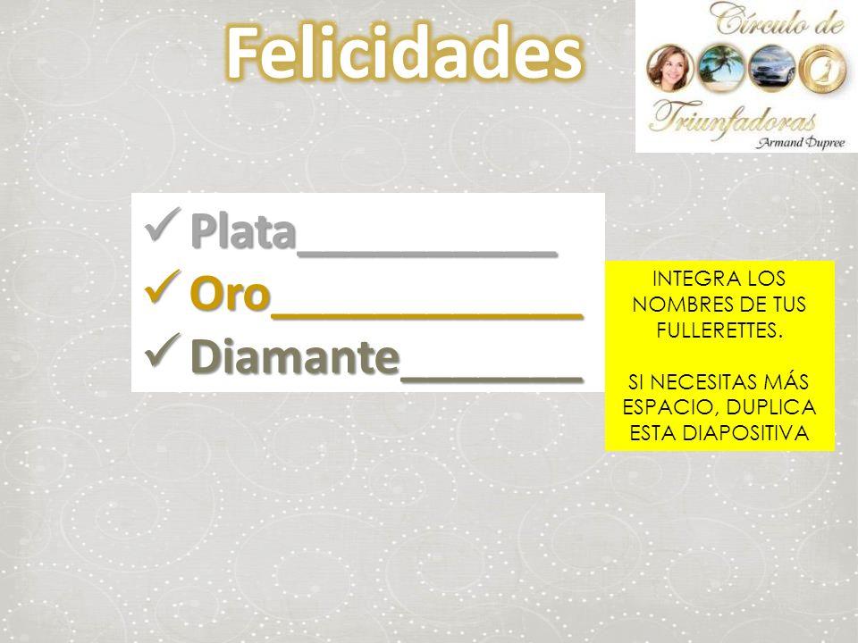 Felicidades Plata__________ Oro____________ Diamante_______