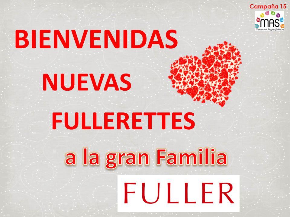 Campaña 15 BIENVENIDAS NUEVAS FULLERETTES a la gran Familia