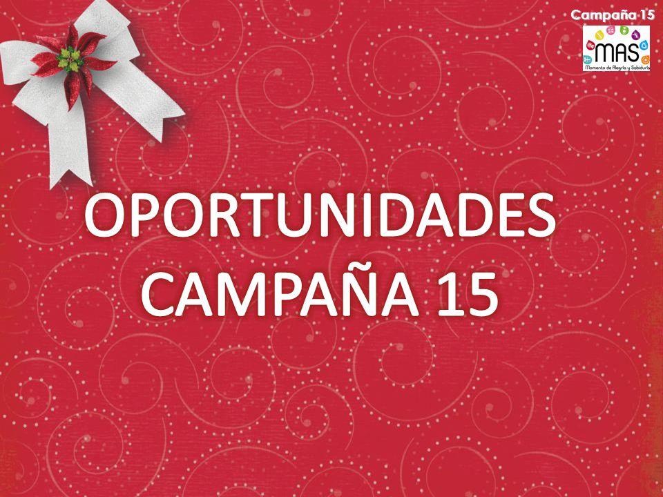 Campaña 15 OPORTUNIDADES CAMPAÑA 15