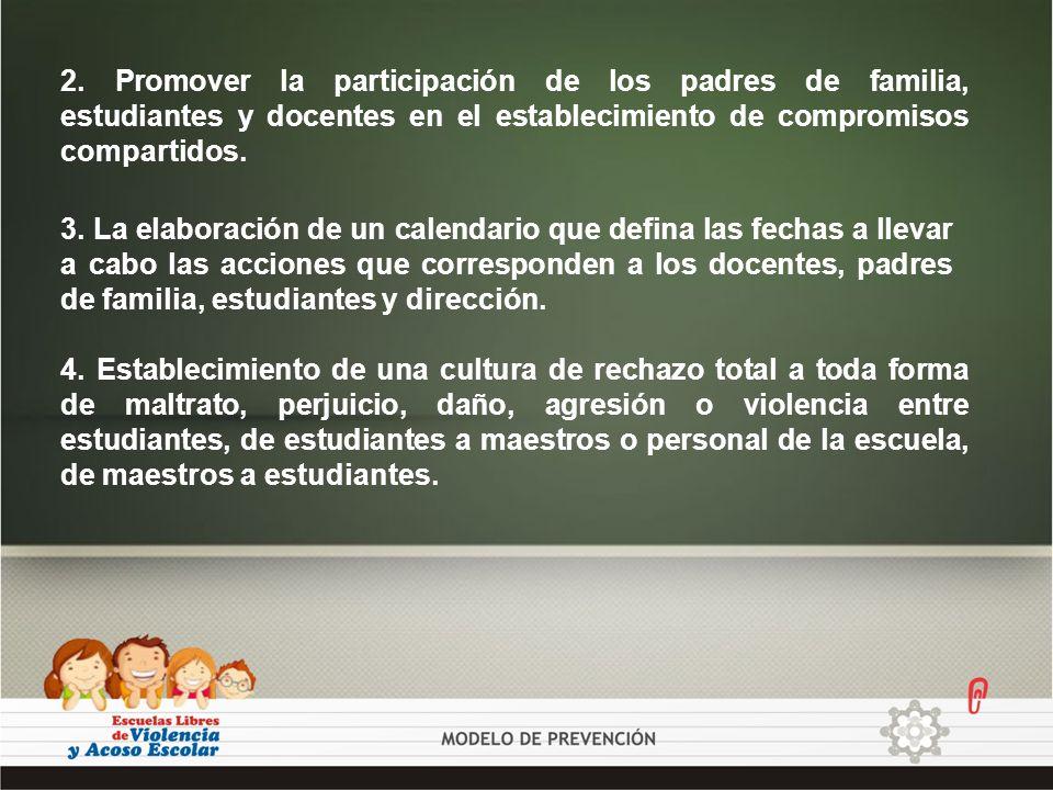 2. Promover la participación de los padres de familia, estudiantes y docentes en el establecimiento de compromisos compartidos.