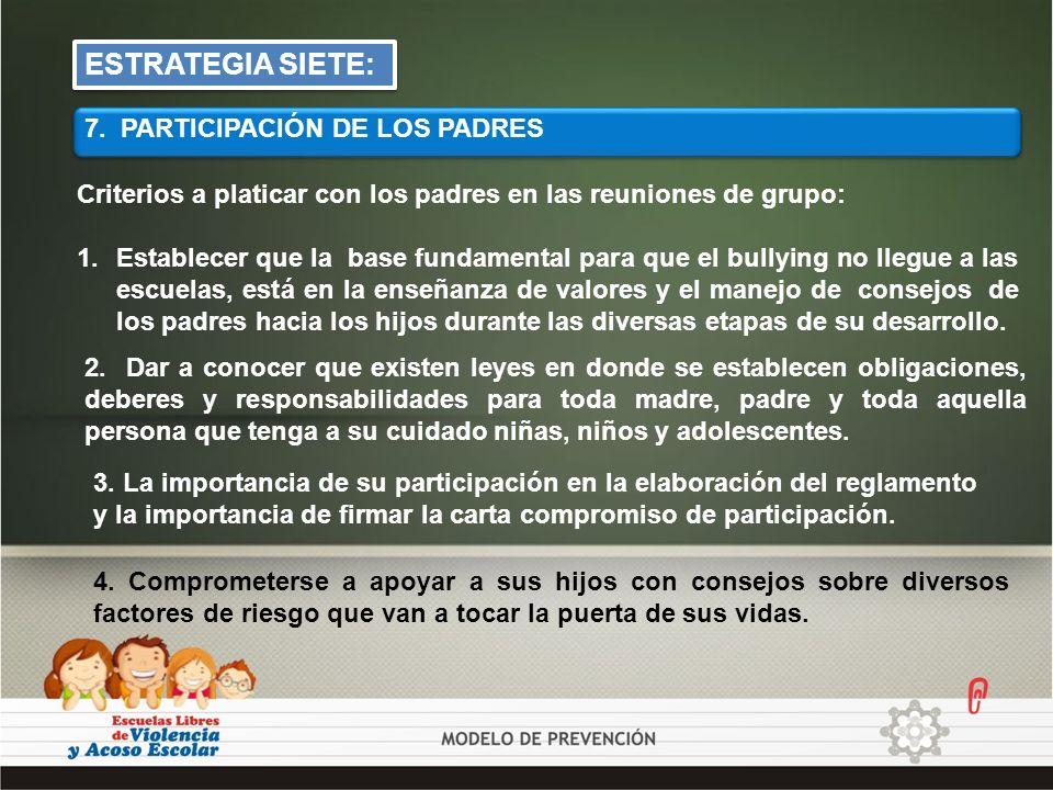 ESTRATEGIA SIETE: 7. PARTICIPACIÓN DE LOS PADRES