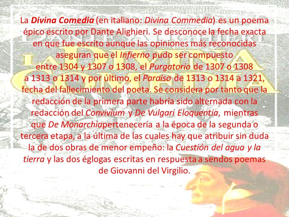 La Divina Comedia (en italiano: Divina Commedia) es un poema épico escrito por Dante Alighieri.