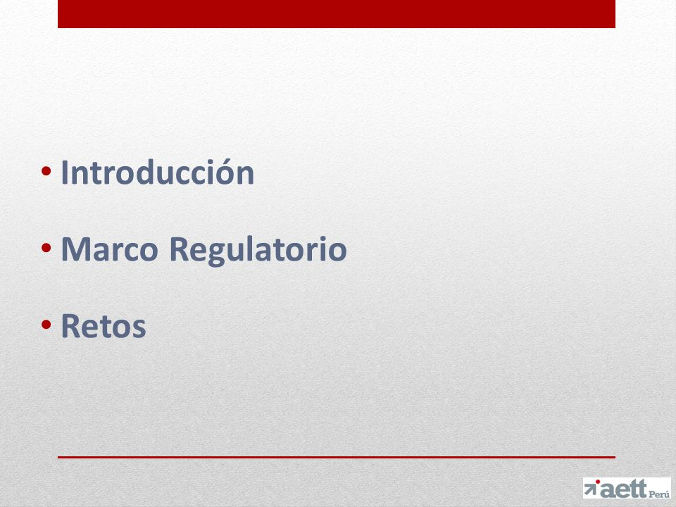 Introducción Marco Regulatorio Retos
