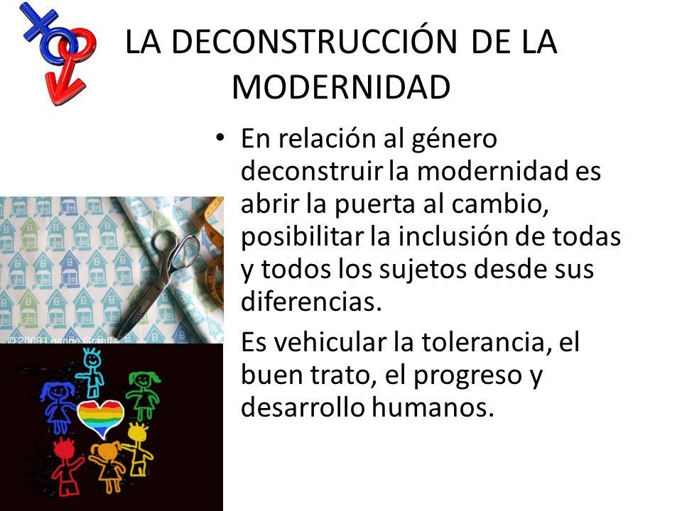 LA DECONSTRUCCIÓN DE LA MODERNIDAD