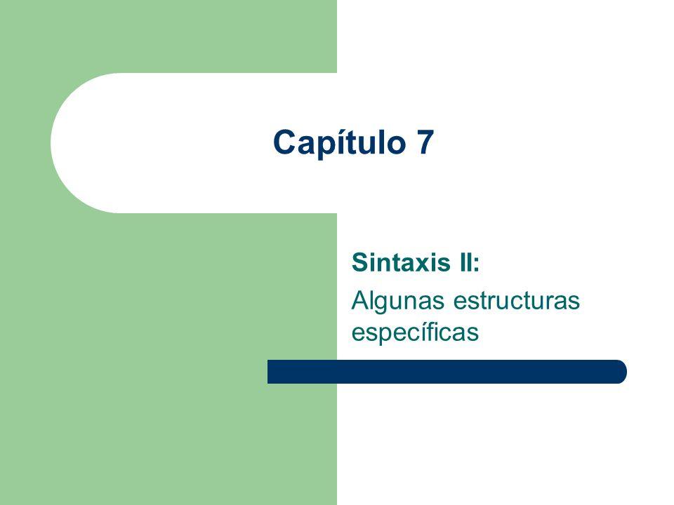 Sintaxis II: Algunas estructuras específicas