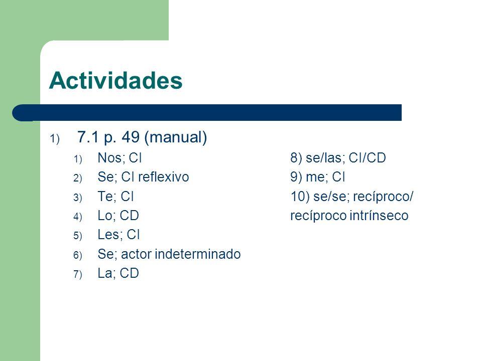 Actividades 7.1 p. 49 (manual) Nos; CI 8) se/las; CI/CD