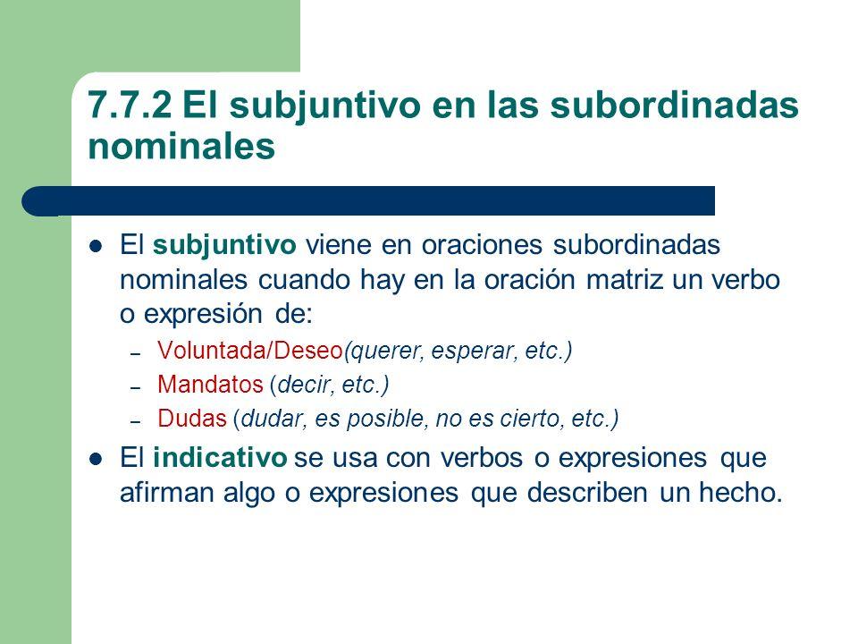 7.7.2 El subjuntivo en las subordinadas nominales