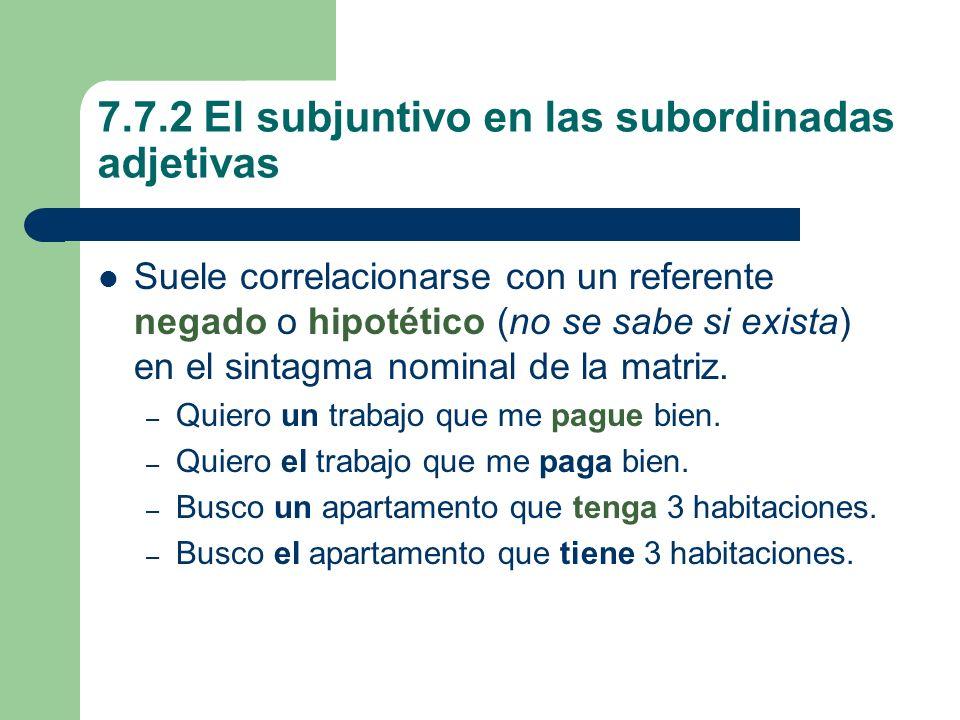 7.7.2 El subjuntivo en las subordinadas adjetivas
