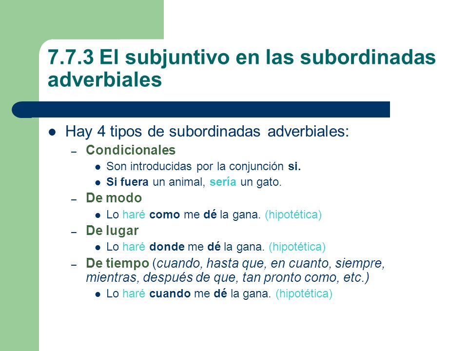 7.7.3 El subjuntivo en las subordinadas adverbiales