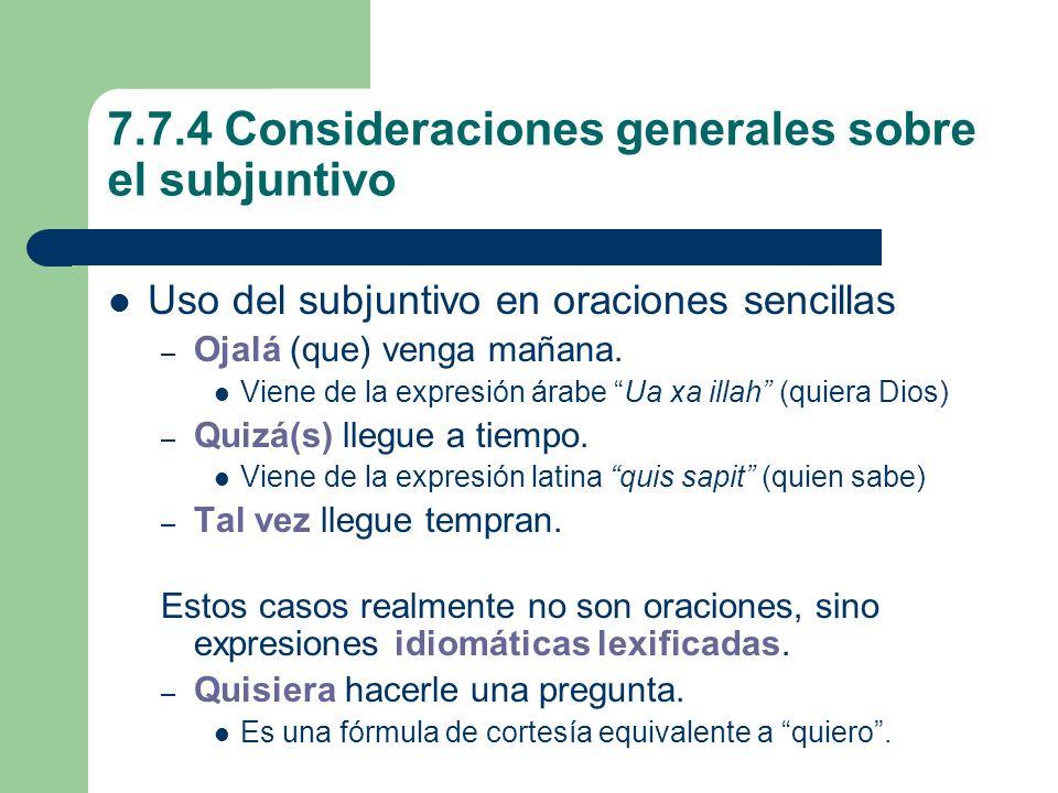 7.7.4 Consideraciones generales sobre el subjuntivo