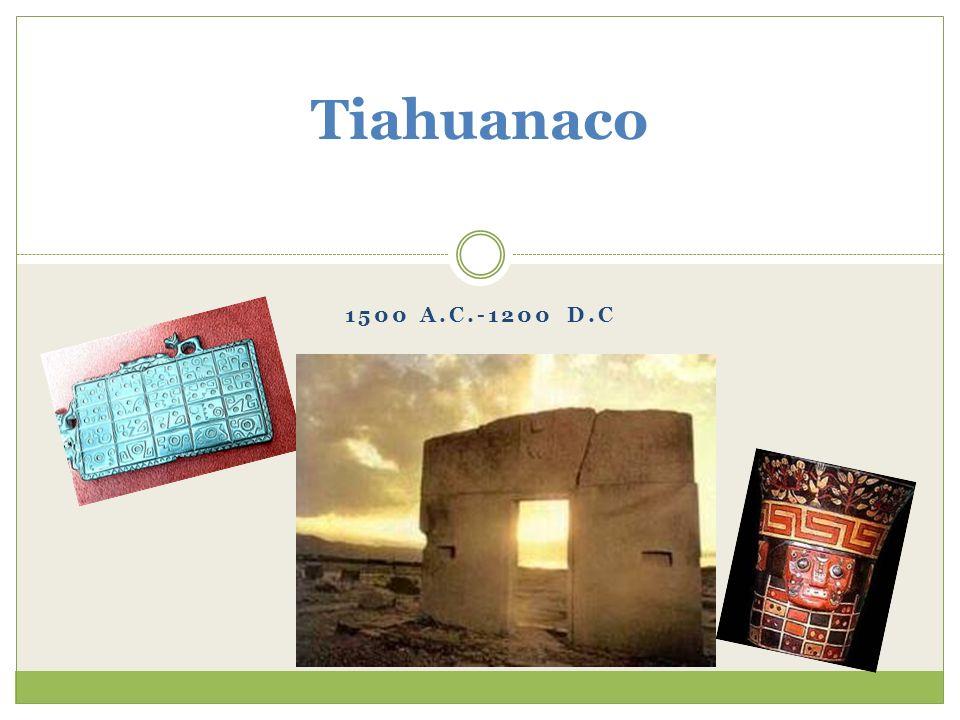 Tiahuanaco 1500 a.C.-1200 d.C