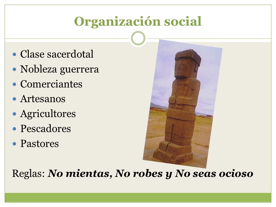 Organización social Clase sacerdotal Nobleza guerrera Comerciantes