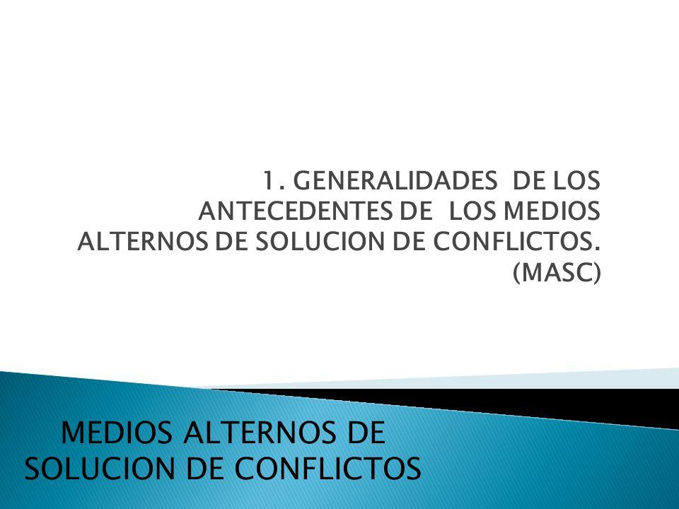 MEDIOS ALTERNOS DE SOLUCION DE CONFLICTOS