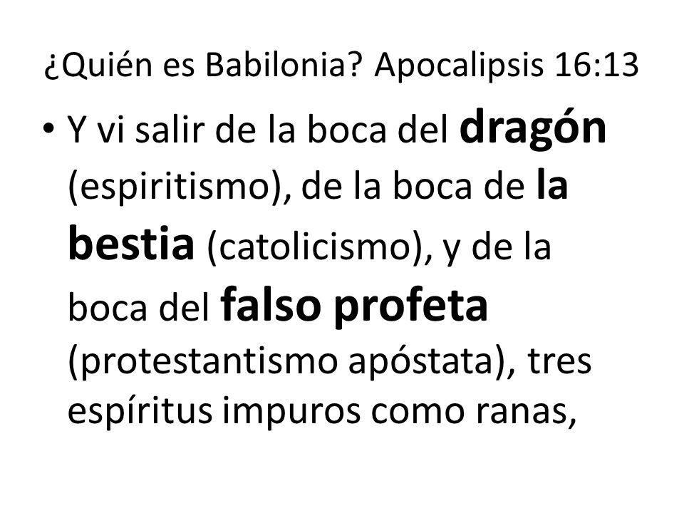 ¿Quién es Babilonia Apocalipsis 16:13