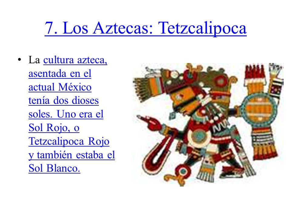 7. Los Aztecas: Tetzcalipoca