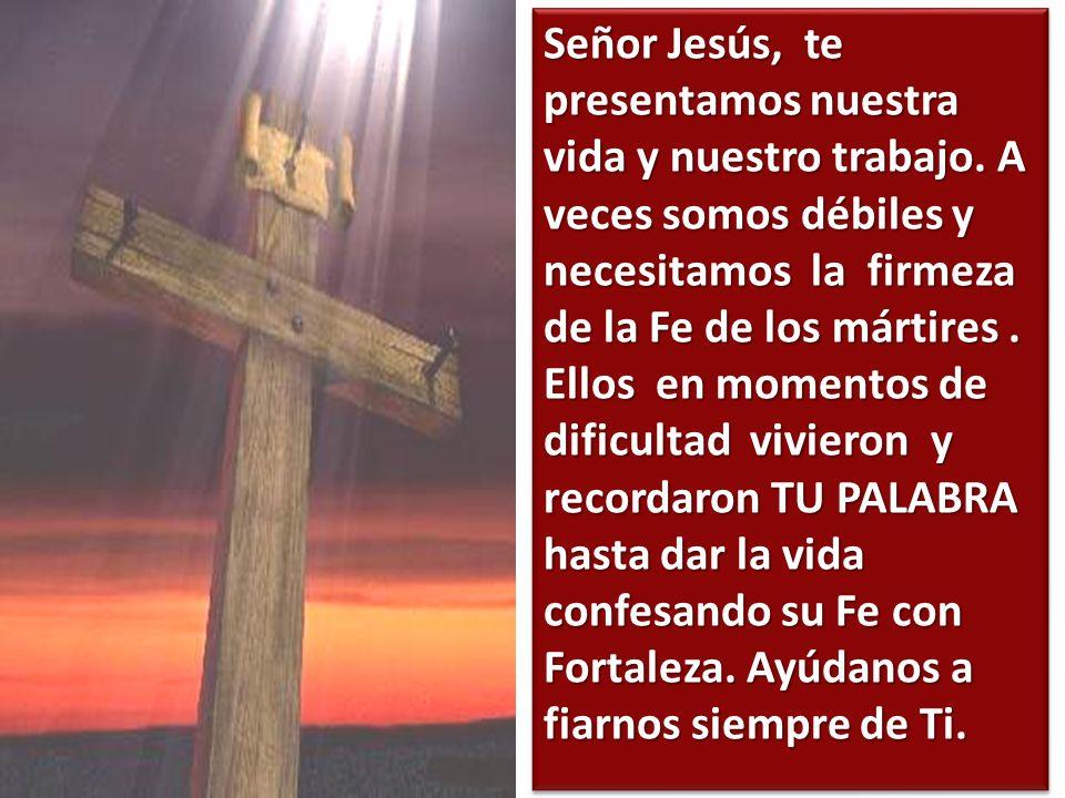 Señor Jesús, te presentamos nuestra vida y nuestro trabajo