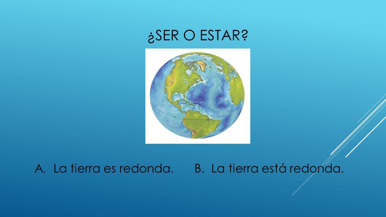 B. La tierra está redonda.