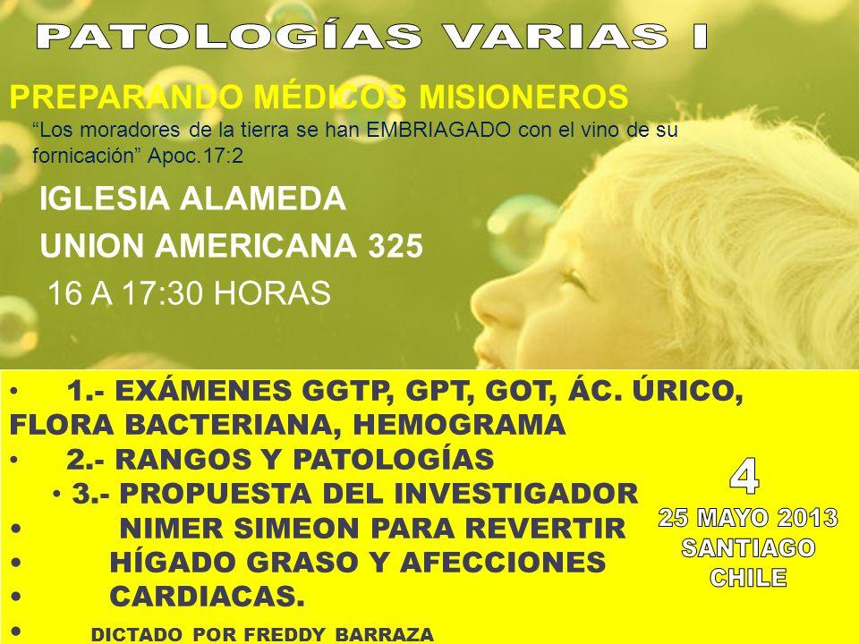 PATOLOGÍAS VARIAS I 4 25 MAYO 2013 SANTIAGO CHILE