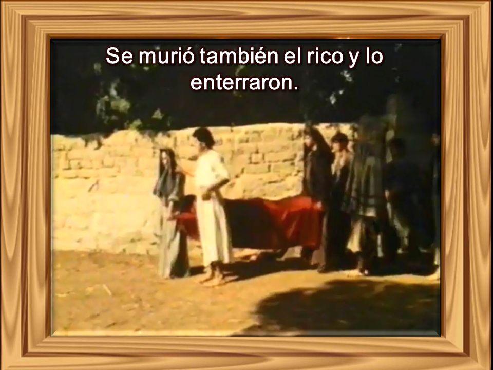 Se murió también el rico y lo enterraron.