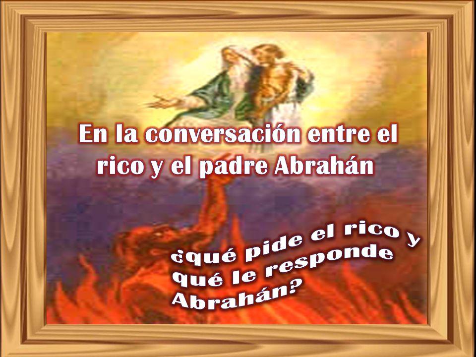 En la conversación entre el rico y el padre Abrahán