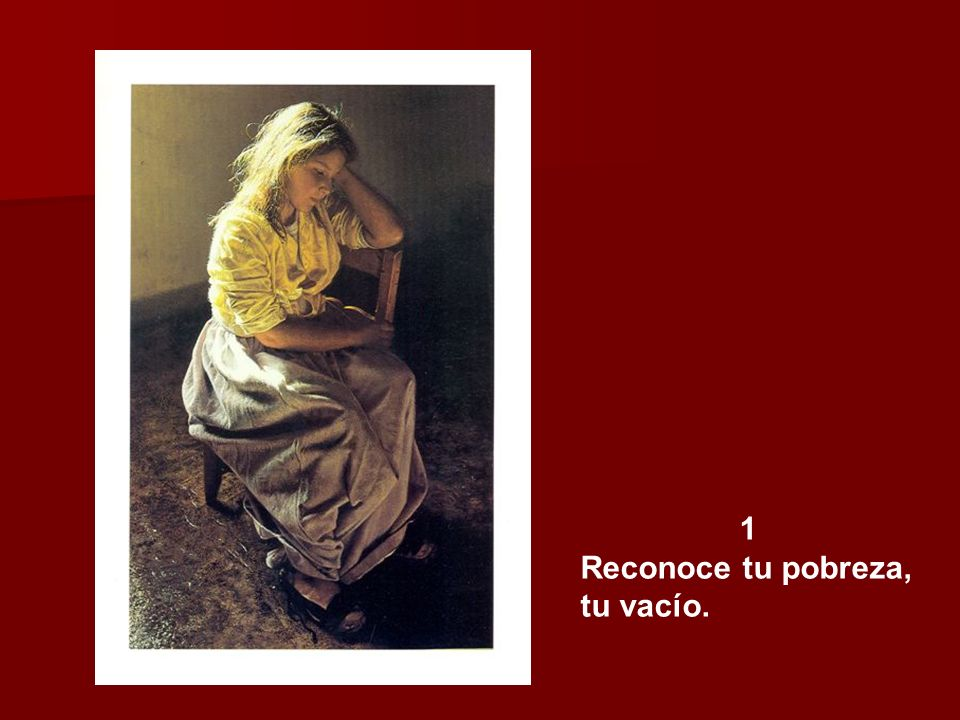 1 Reconoce tu pobreza, tu vacío.