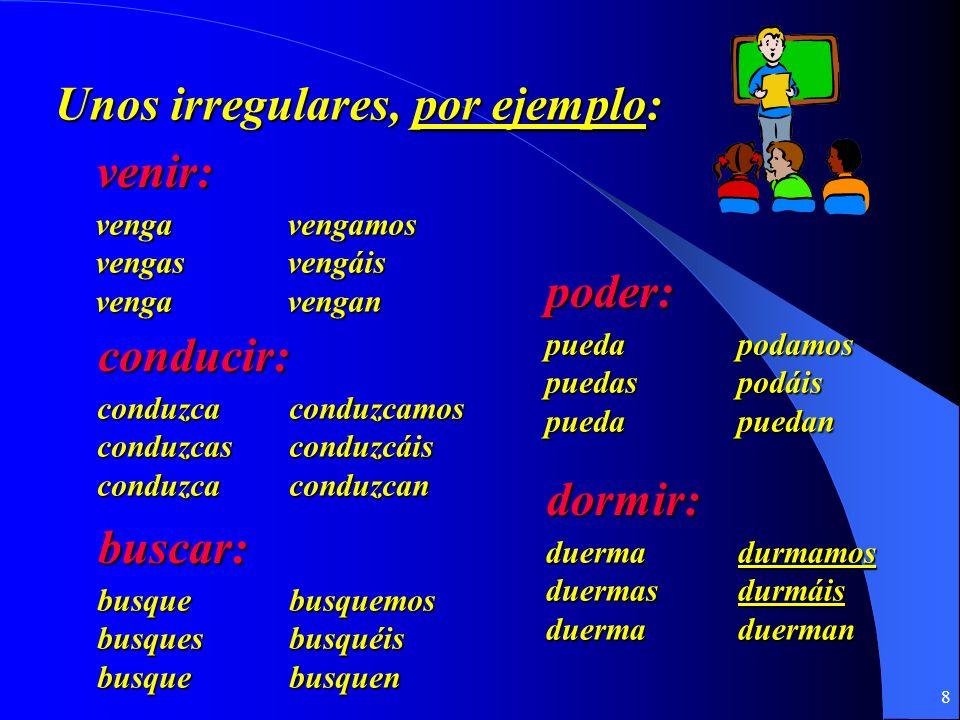 Unos irregulares, por ejemplo: