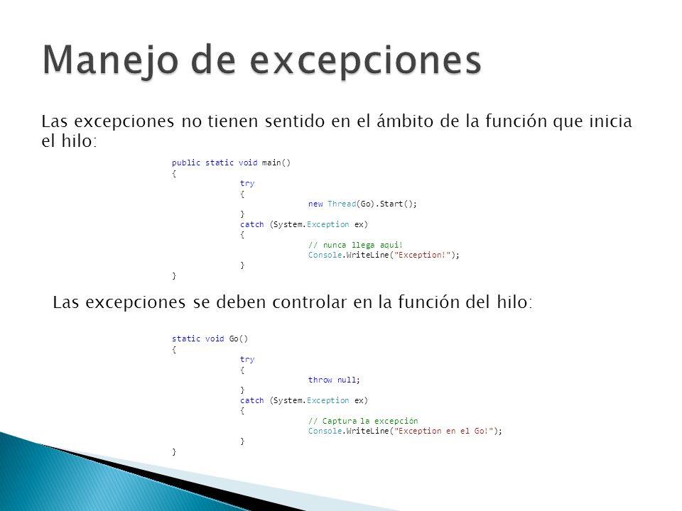 Manejo de excepciones Las excepciones no tienen sentido en el ámbito de la función que inicia. el hilo: