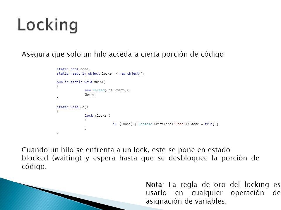 Locking Asegura que solo un hilo acceda a cierta porción de código