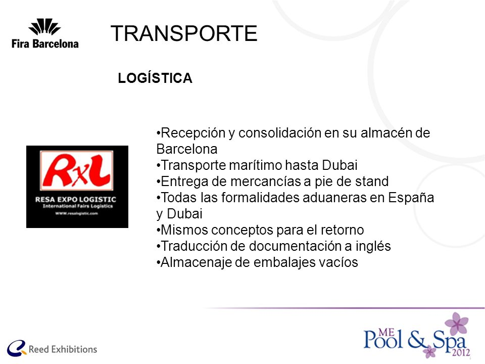 TRANSPORTELOGÍSTICA. Recepción y consolidación en su almacén de Barcelona. Transporte marítimo hasta Dubai.