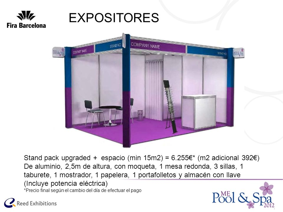 EXPOSITORES Stand pack upgraded + espacio (min 15m2) = 6.255€* (m2 adicional 392€)