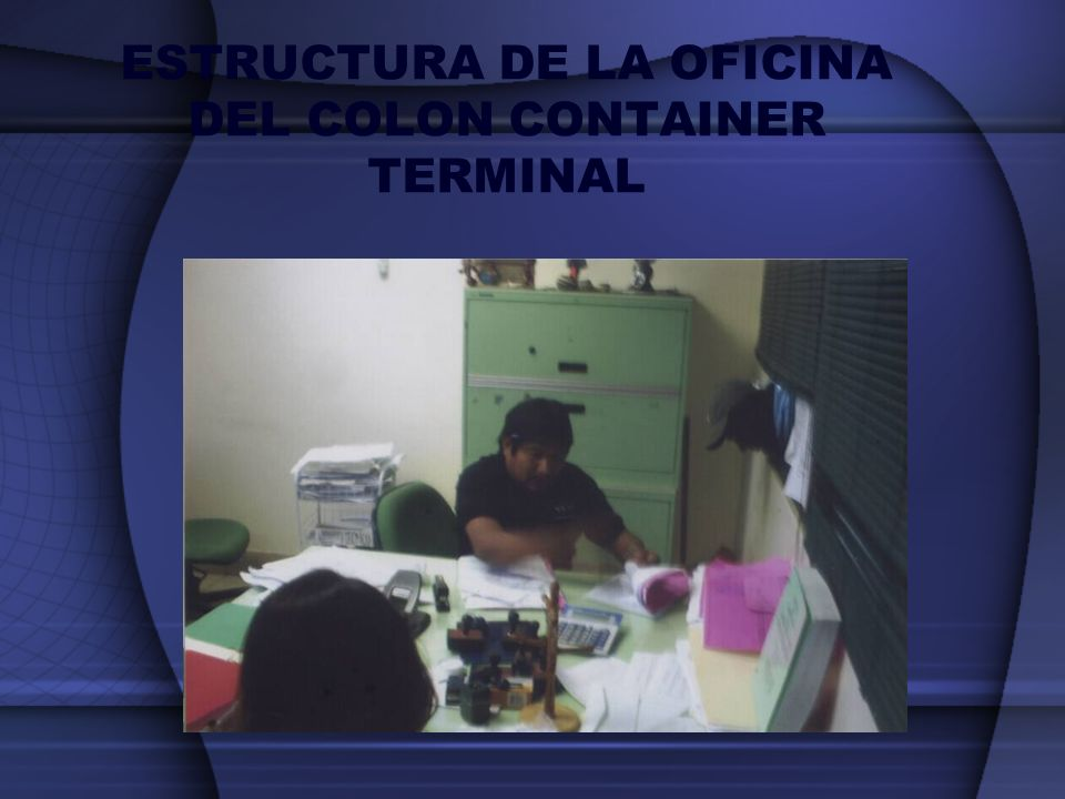 ESTRUCTURA DE LA OFICINA DEL COLON CONTAINER TERMINAL
