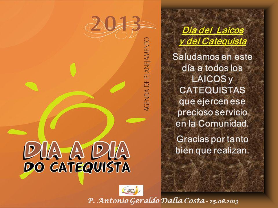 Saludamos en este día a todos los LAICOS y CATEQUISTAS