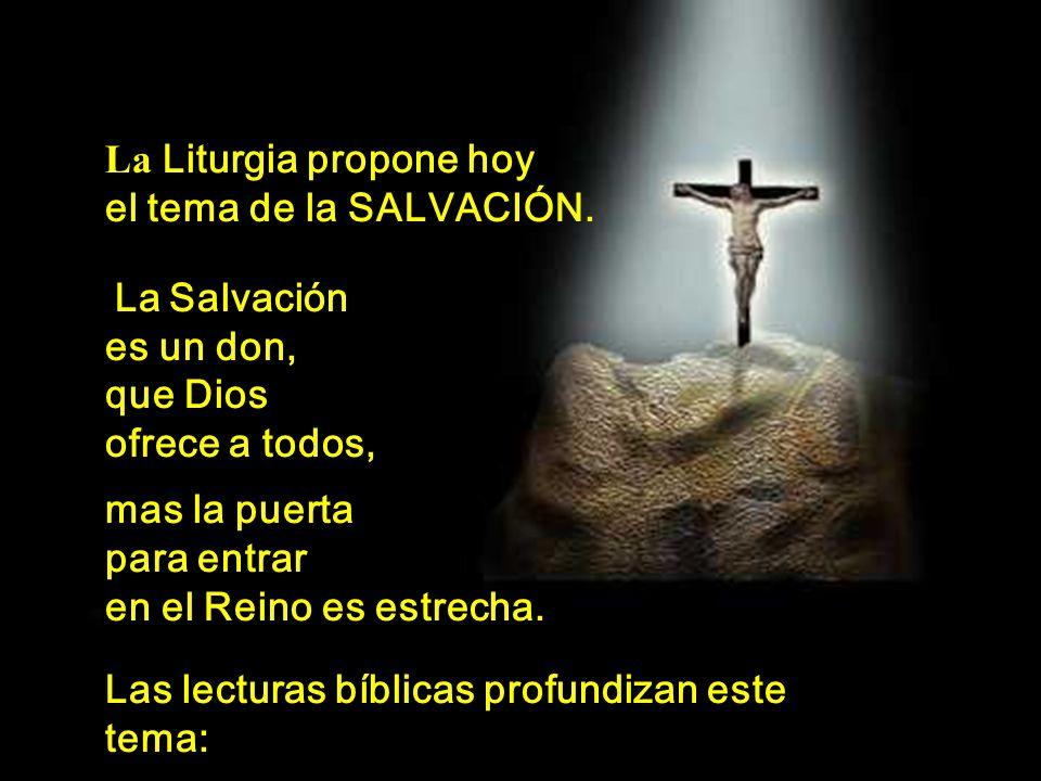 La Liturgia propone hoy el tema de la SALVACIÓN.