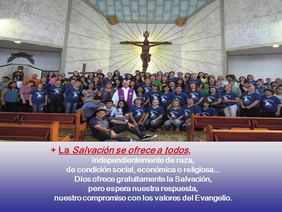 + La Salvación se ofrece a todos,