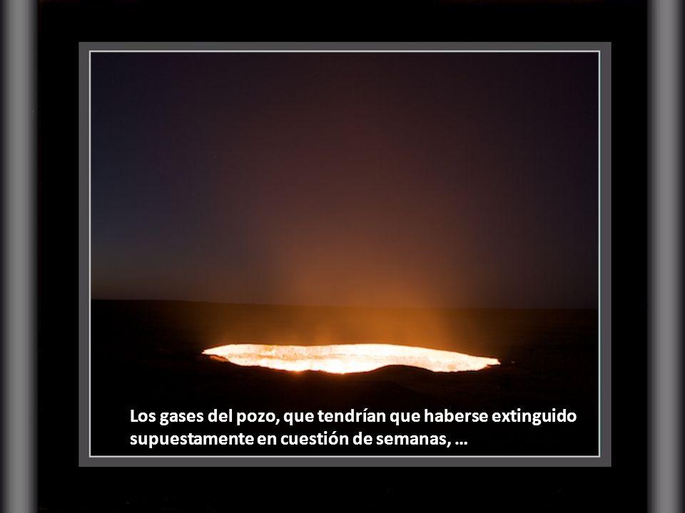 Los gases del pozo, que tendrían que haberse extinguido supuestamente en cuestión de semanas, …