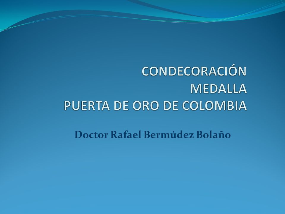 CONDECORACIÓN MEDALLA PUERTA DE ORO DE COLOMBIA