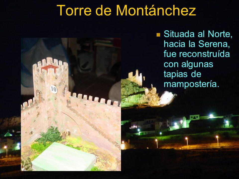 Torre de MontánchezSituada al Norte, hacia la Serena, fue reconstruída con algunas tapias de mampostería.