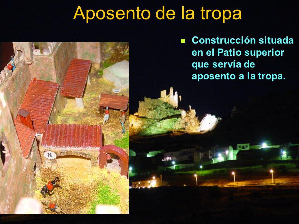 Aposento de la tropa Construcción situada en el Patio superior que servía de aposento a la tropa.