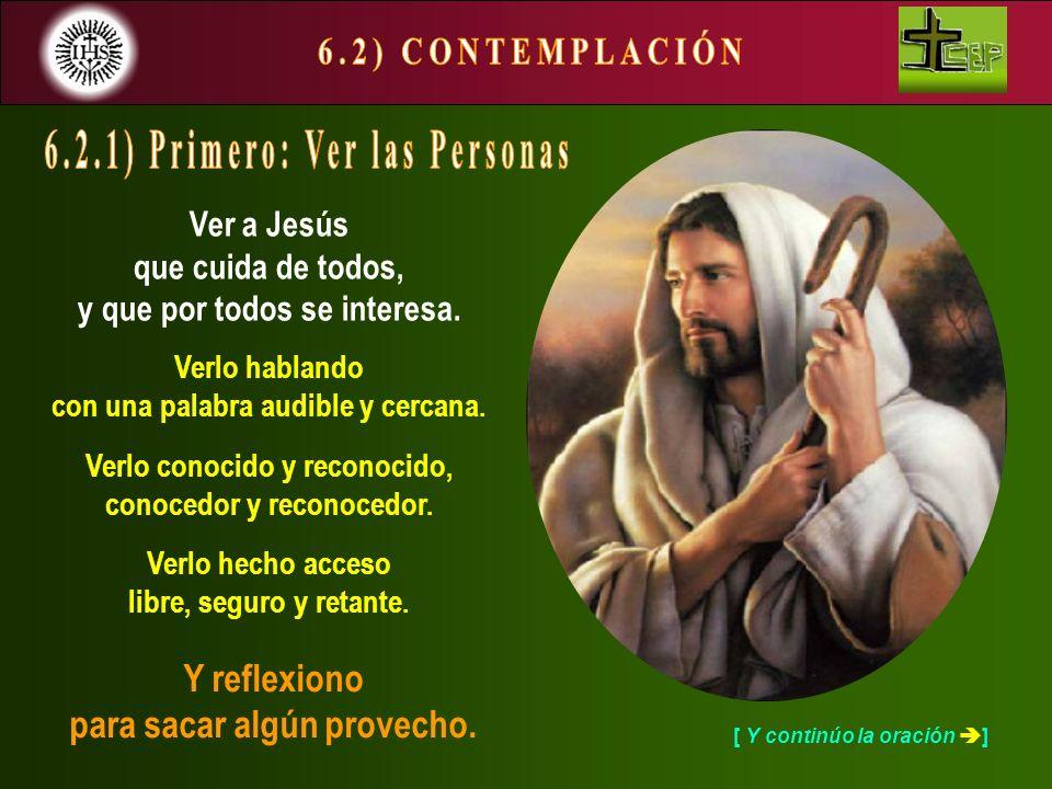 6.2) CONTEMPLACIÓN 6.2.1) Primero: Ver las Personas