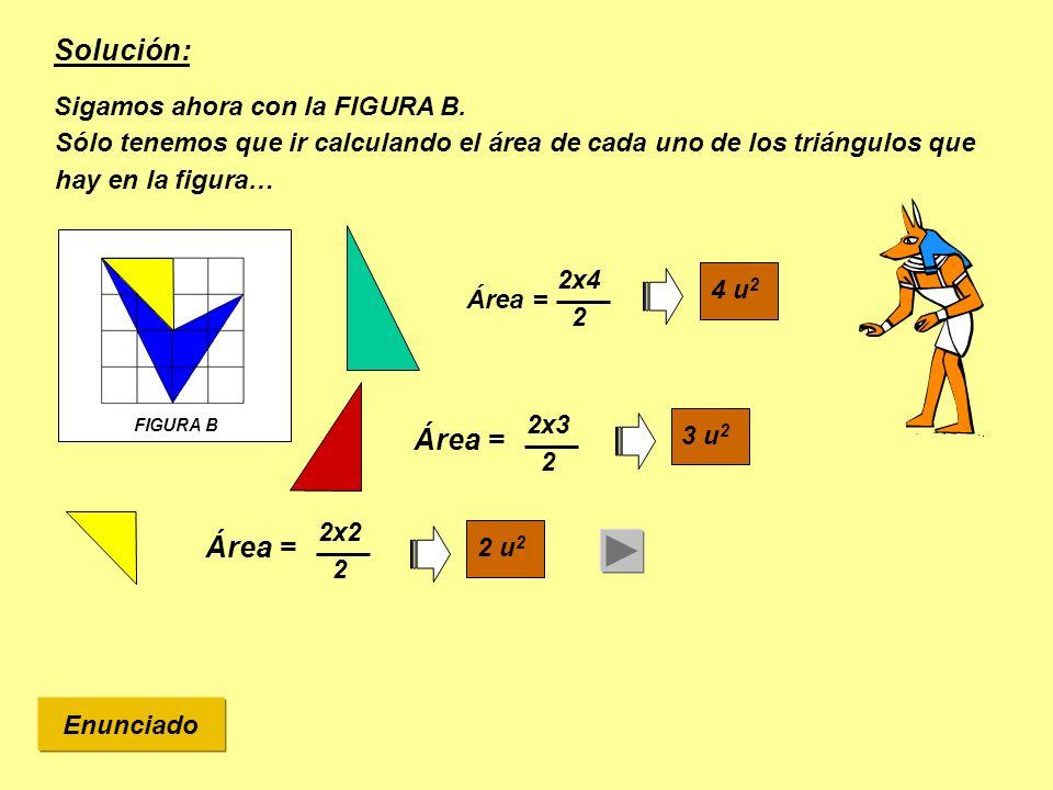 Solución: Área = Área = Sigamos ahora con la FIGURA B.