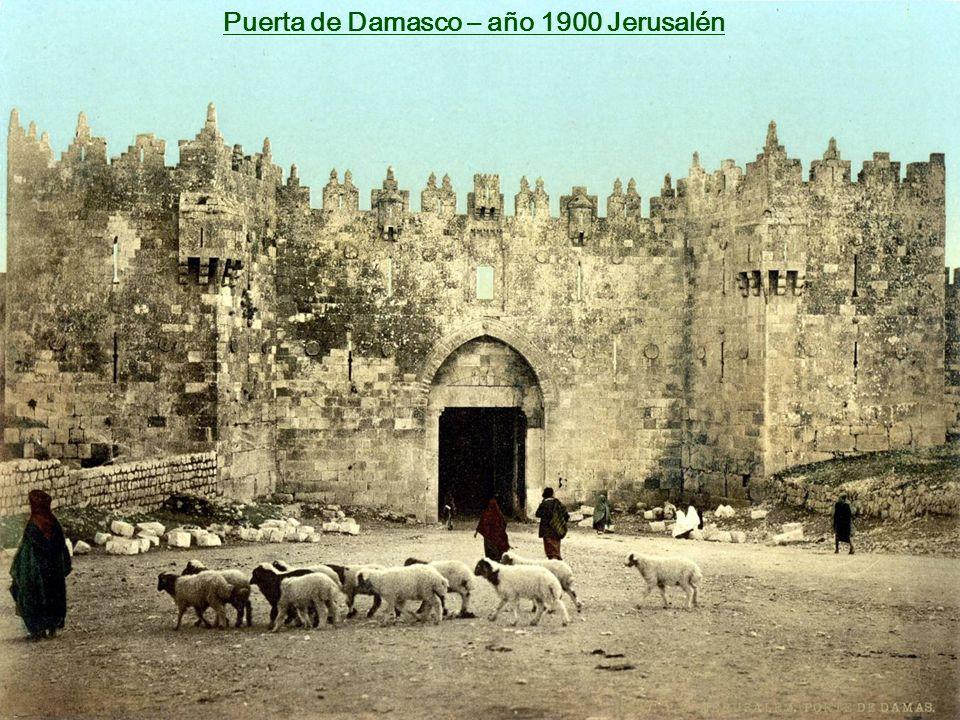 Puerta de Damasco – año 1900 Jerusalén