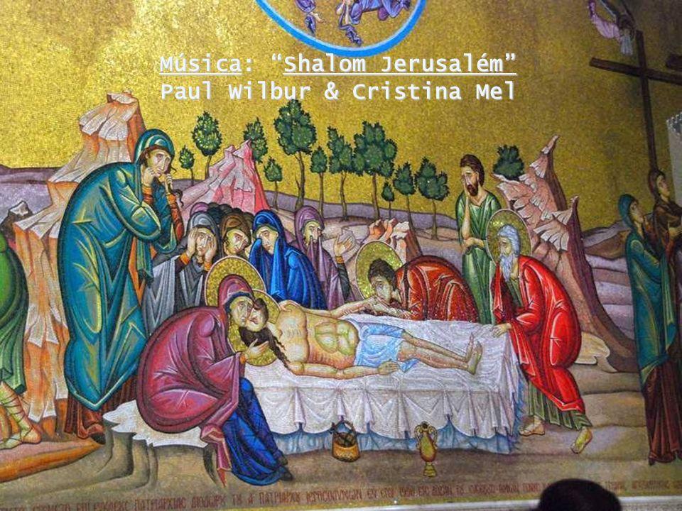 Música: Shalom Jerusalém Paul Wilbur & Cristina Mel