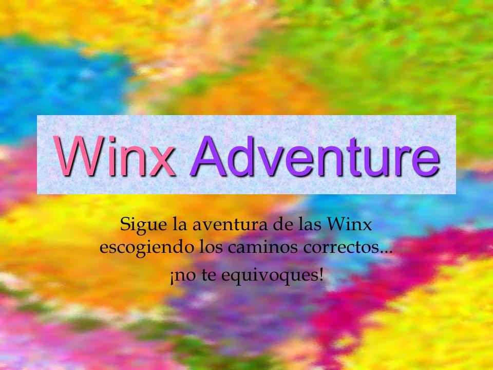 Sigue la aventura de las Winx escogiendo los caminos correctos...