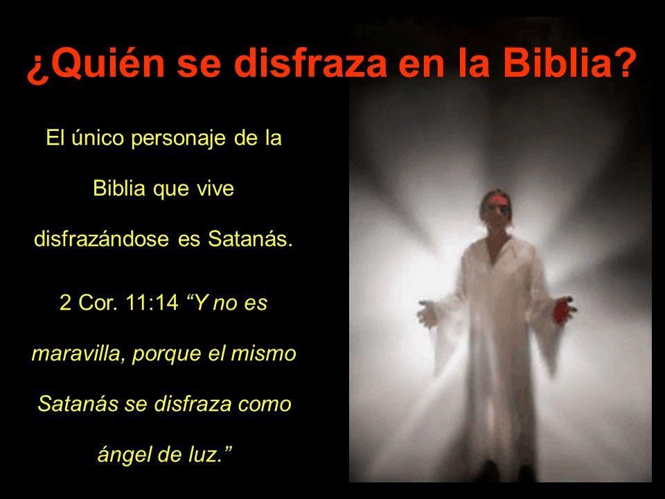 ¿Quién se disfraza en la Biblia