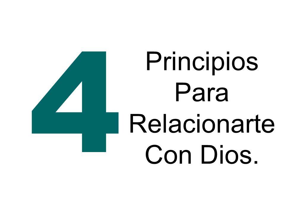 Principios Para Relacionarte Con Dios.