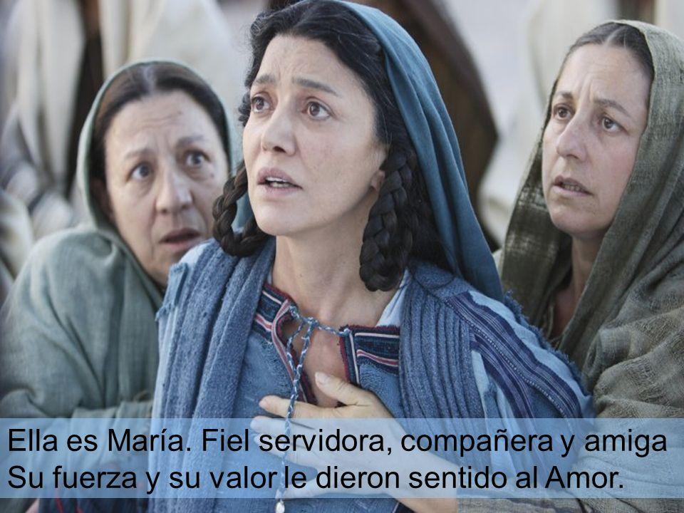 Ella es María. Fiel servidora, compañera y amiga