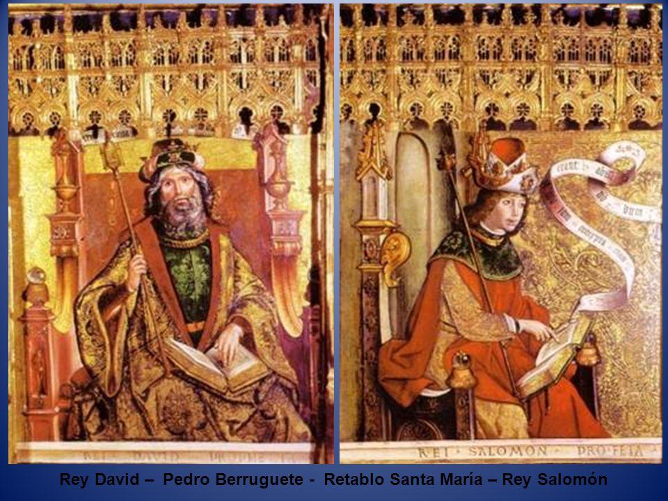 Rey David – Pedro Berruguete - Retablo Santa María – Rey Salomón