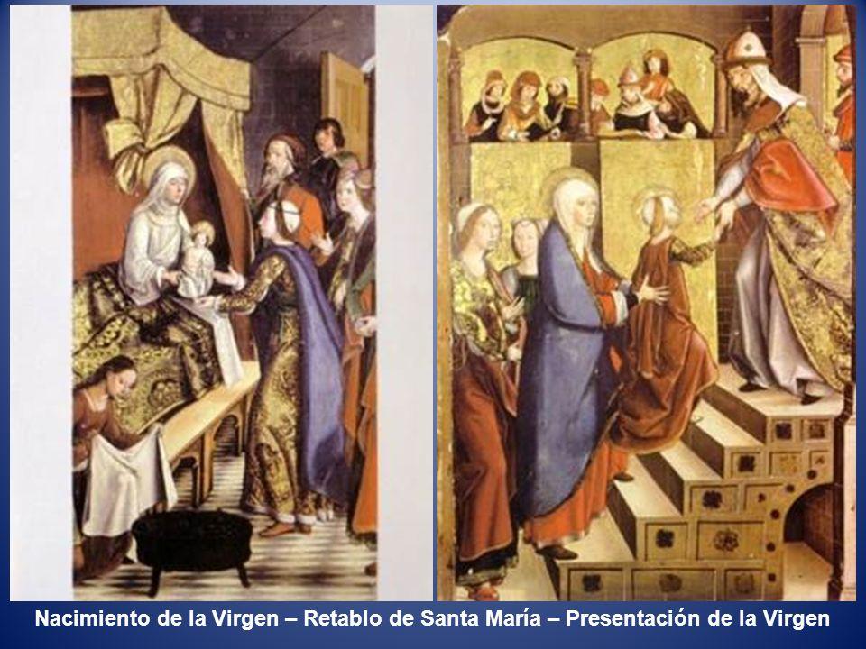 Nacimiento de la Virgen – Retablo de Santa María – Presentación de la Virgen